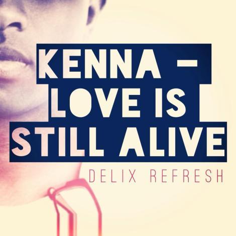 Kenna's 'Love is Still Alive'!